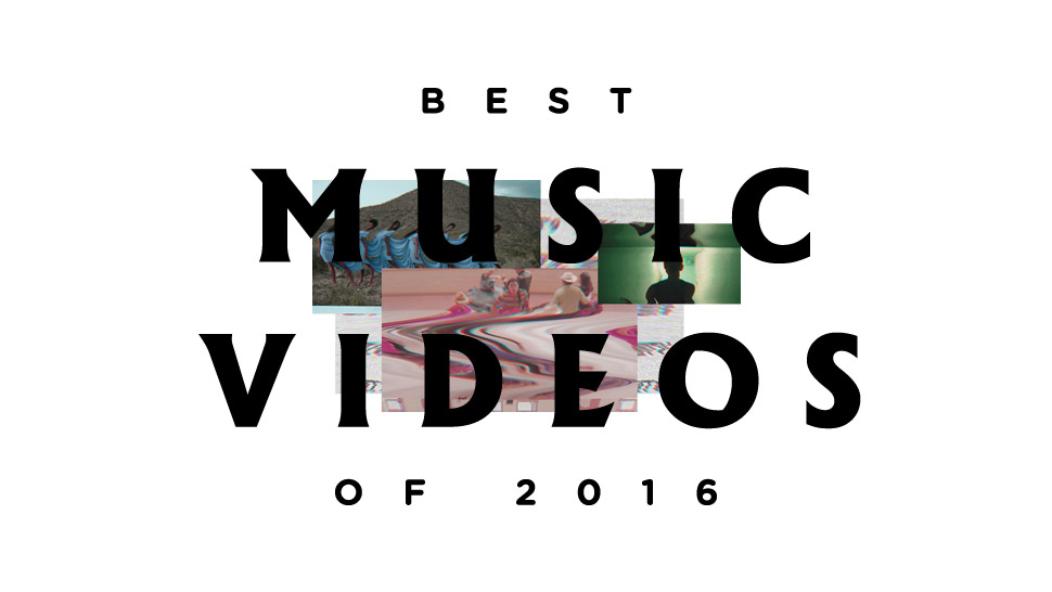 the best music videos of 2016